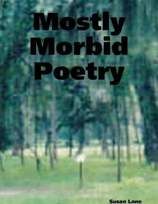 Mostly Morbid Poetry