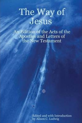 The Way of Jesus: An Edition of the Acts of the Apostles and Letters of the New Testament