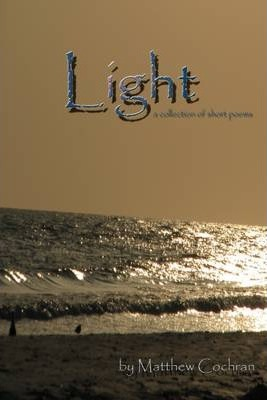 Light: A Collection of Short Poems