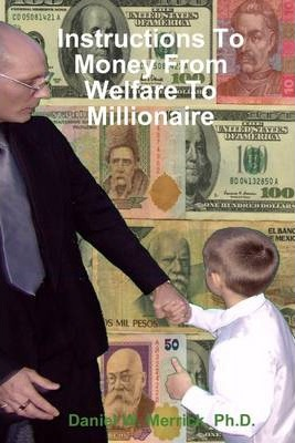 Instructions to Money from Welfare to Millionaire