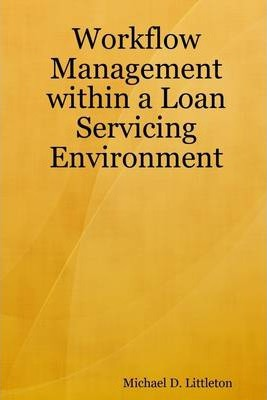 Workflow Management Within a Loan Servicing Environment