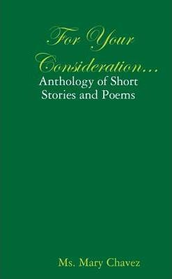 For Your Consideration...: Anthology of Short Stories and Poems