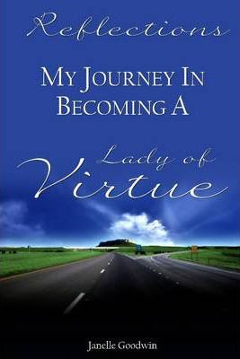 Reflections : My Journey in Becoming a Lady of Virtue