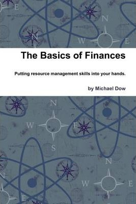 The Basics of Finances: Putting Resource Management Skills Into Your Hands