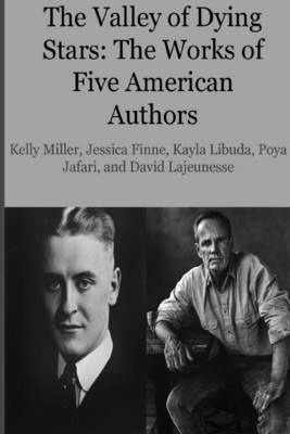 The Valley of Dying Stars:: The Works of Five American Authors