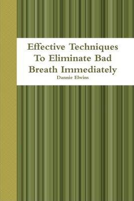 Effective Techniques to Eliminate Bad Breath Immediately