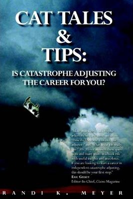 Cat Tales & Tips: Is Catastrophe Adjusting the Career for You