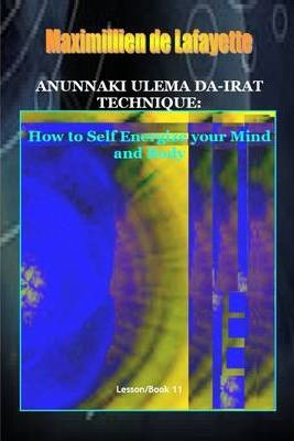 Anunnaki Ulema Da-Irat Technique: How to Self Energize Your Mind and Body.