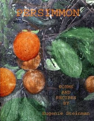Persimmon: Poems and Recipes