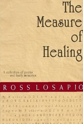The Measure of Healing: A Collection of Poems and Family Memories