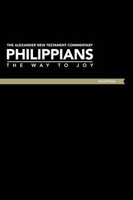 The Alexander New Testament Commentary Philippians: The Way to Joy