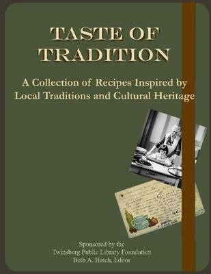 Taste of Tradition: A Collection of Recipes Inspired by Local Traditions and Cultural Heritage