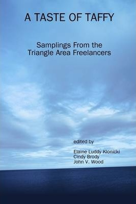 A Taste of Taffy: Samplings from the Triangle Area Freelancers