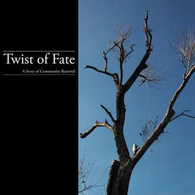 Twist of Fate: A Story of Community Renewal