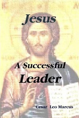 Jesus A Successful Leader