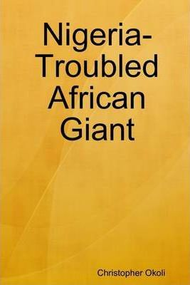 Nigeria-Troubled African Giant