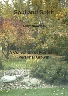 Soul and Spirit: A Collection of Poems for Personal Growth