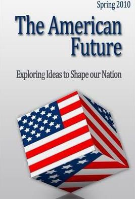 The American Future: Exploring Ideas to Shape Our Nation