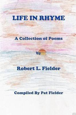 Life In Rhyme: A Collection of Poems