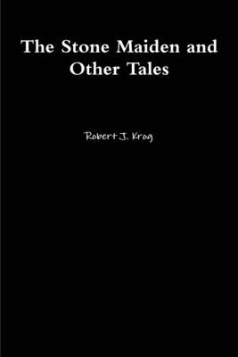 The Stone Maiden and Other Tales