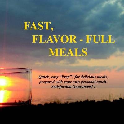 Fast, Flavour-Full Meals