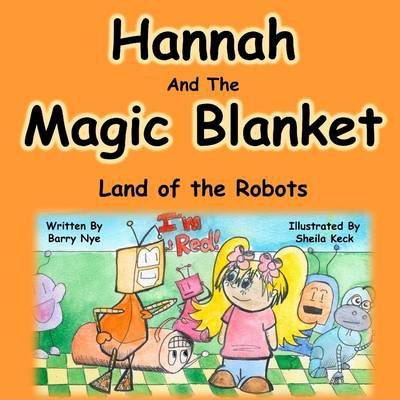 Hannah and the Magic Blanket: Land of the Robots