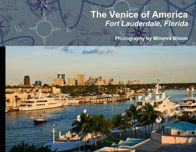 The Venice of America: Fort Lauderdale, Florida