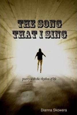 The Song That I Sing: Poetry With The Rhythm Of Life