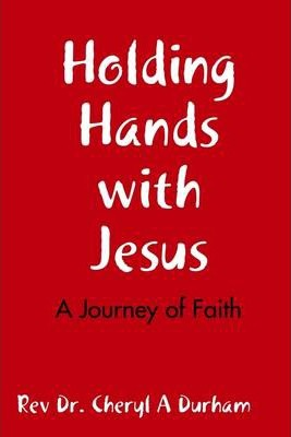 Holding Hands With Jesus, a Journey of Faith