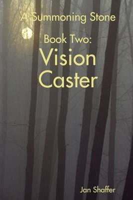 A Summoning Stone Book Two: Vision Caster