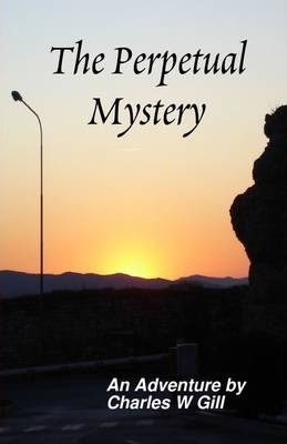 The Perpetual Mystery : An Adventure
