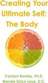 Creating Your Ultimate Self: The Body