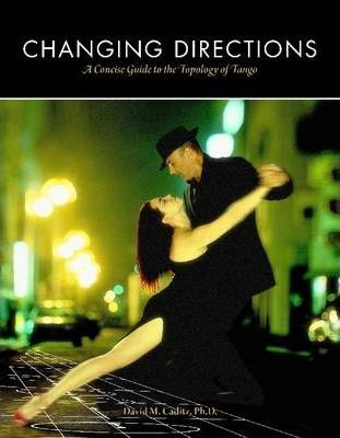 Changing Directions: A Concise Guide to the Topology of Tango