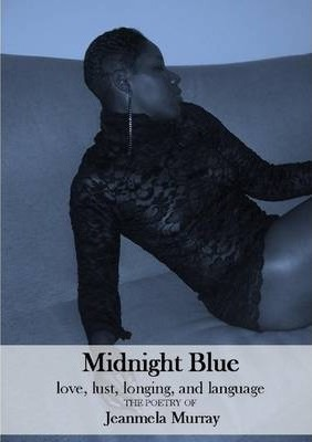 Midnight Blue: Love, Lust, Longing and Language