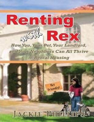 Renting With Rex: How You, Your Dog, Your Landlord and Your Neighbors Can All Thrive In Rental Housing