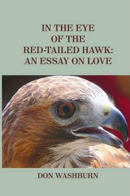 In the Eye of the Red-Tailed Hawk: An Essay on Love