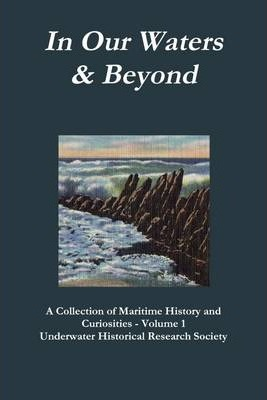 In Our Waters & Beyond : Volume 1