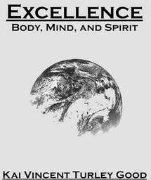 Excellence : Body, Mind, and Spirit