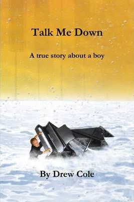 Talk Me Down, a True Story About a Boy