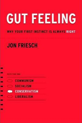 Gut Feeling: Why Your First Instinct Is Always Right