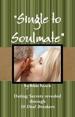 Single to Soulmate: Dating Secrets Revealed Through 10 Deal Breakers