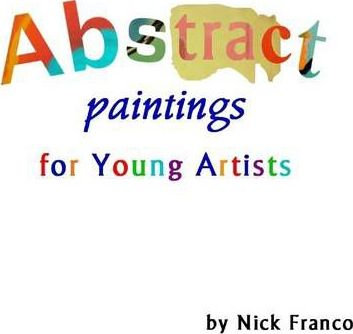 Abstract Paintings for Young Artists
