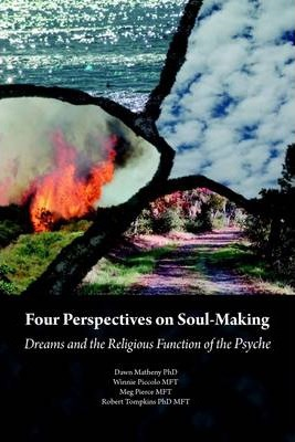 Four Perspectives on Soul-Making: Dreams and the Religious Function of the Psyche