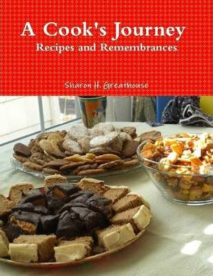A Cook's Journey : Recipes and Remembrances