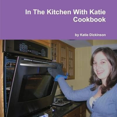 In the Kitchen with Katie: Cookbook