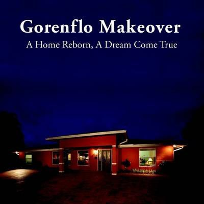 The Gorenflo Makeover