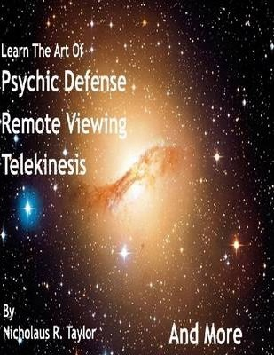 Psychic Defense, Remote Viewing, Telekinesis and More