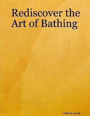 Rediscover the Art of Bathing