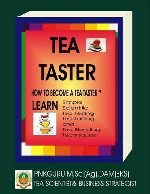 Tea Taster : How to Become a Tea Taster
