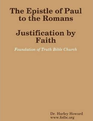 The Epistle of Paul to the Romans: Justification by Faith